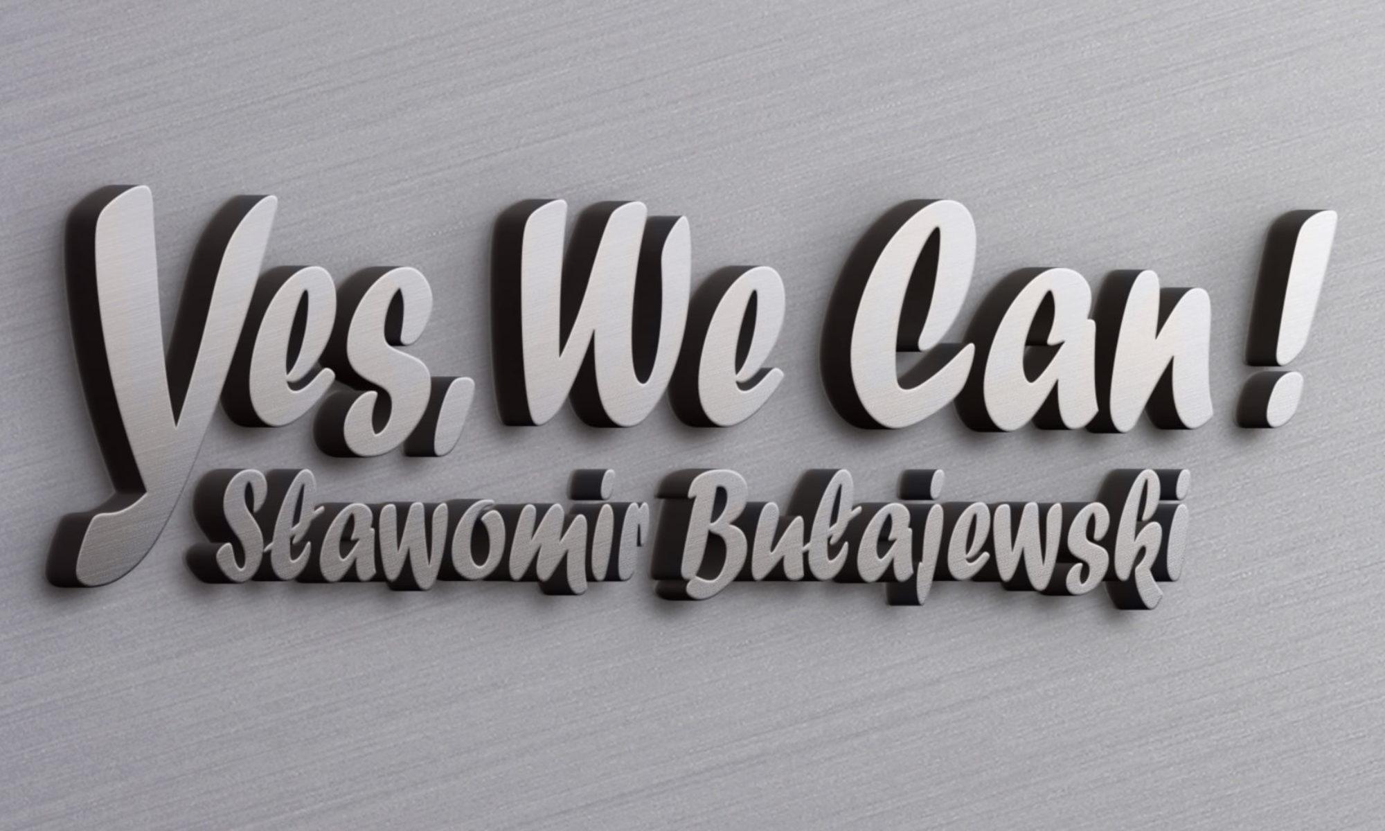 Yes, We Can !      Sławomir Bułajewski